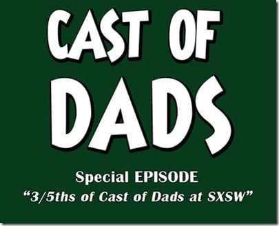 Cast_of_Dads_episodeSXSW