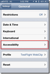 iPhone: Settings > General > Accessibility