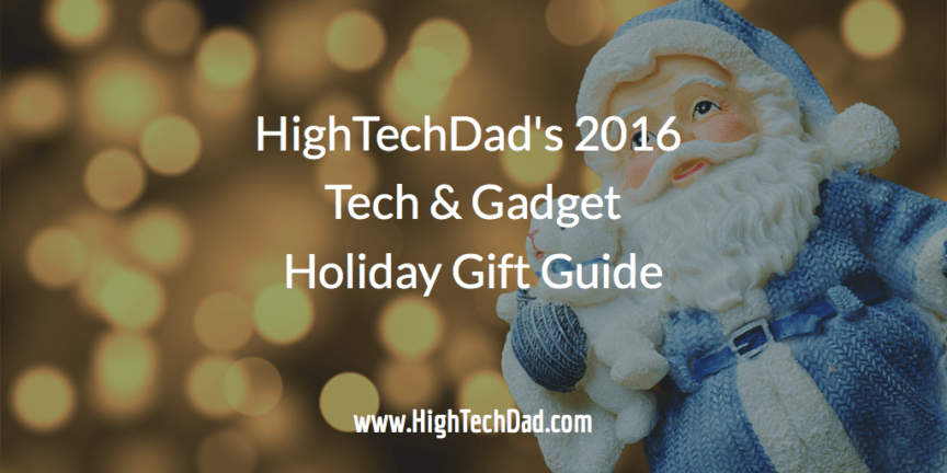 HighTechDad's 2016 Tech & Gadget Holiday Gift Guide - Santa