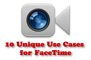 facetime use cases1 - HighTechDad™