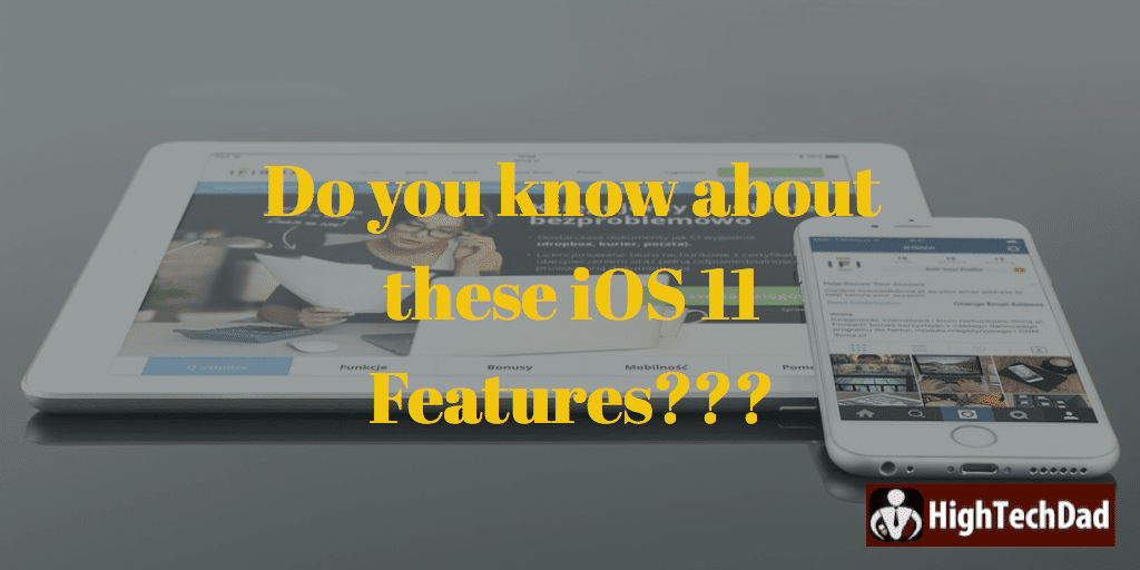 HTD's top iOS 11 features -