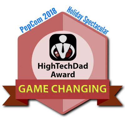 HighTechDad PepCom Holiday Spectacular 2018 Award - Game Changing