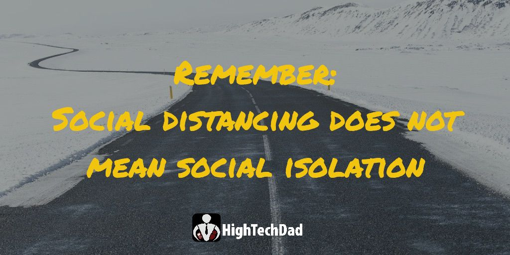 Remember: Social Distancing does not mean social isolation
