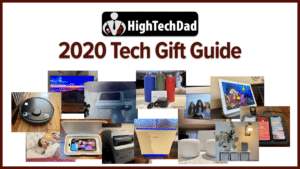 HighTechDad 2020 Tech Gift Guide