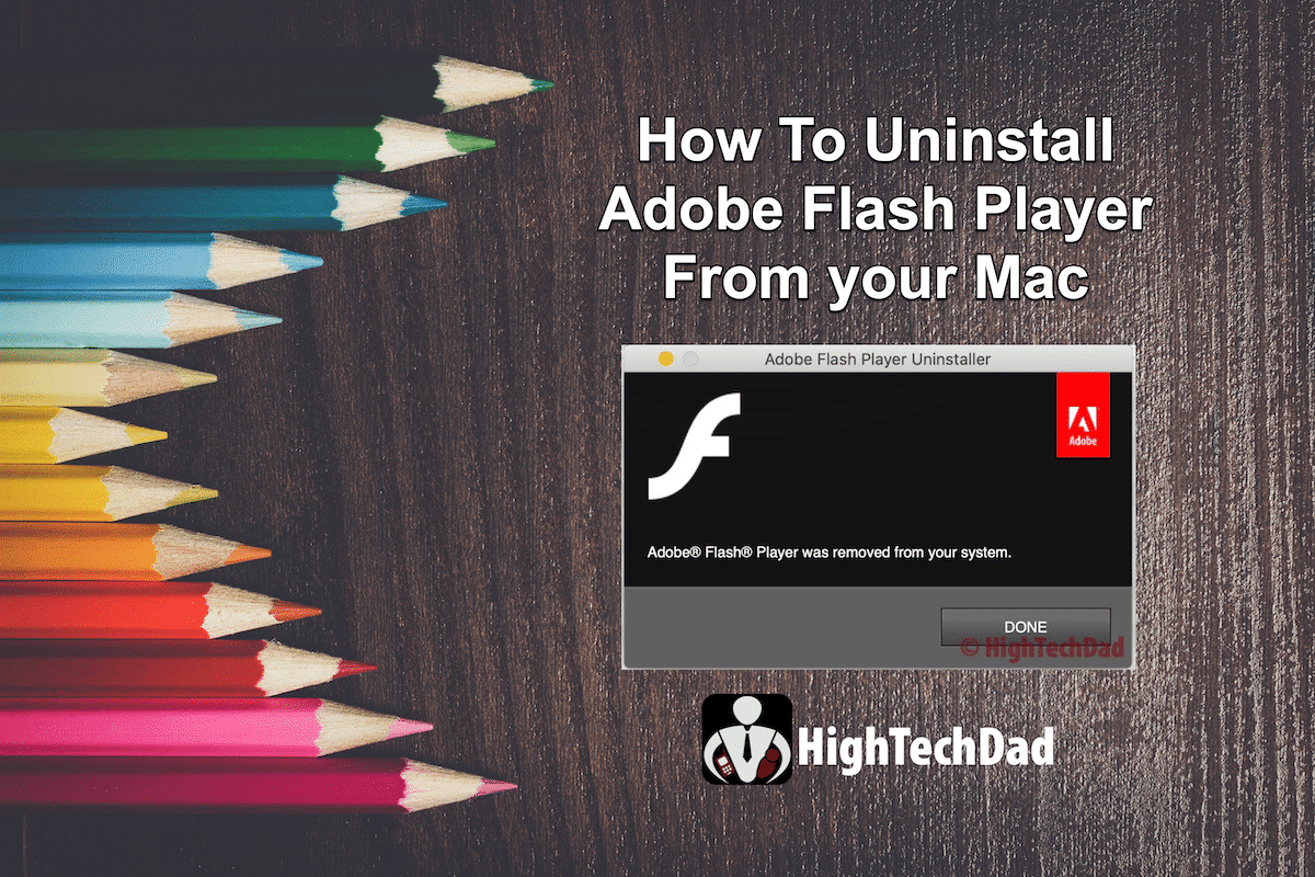 HighTechDad Uninstall Adobe Flash Player How To Title sm squashed - HighTechDad™